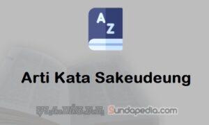 Arti Kata Sakeudeung dalam Kamus Bahasa Sunda