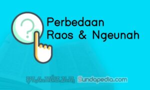 Bedanya Raos dan Ngeunah dalam Kamus Bahasa Sunda
