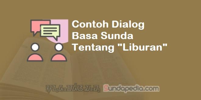 Contoh Dialog Bahasa Sunda tentang Liburan