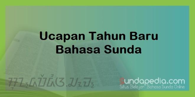 Contoh Kata-kata Ucapan Selamat Tahun Baru Bahasa Sunda dan Artinya