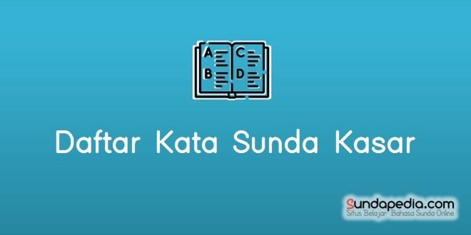 Daftar 50 Kata Sunda Kasar dan Artinya   SundaPedia.com