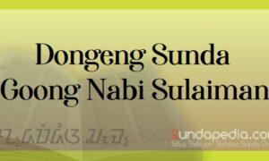 Dongeng Sasatoan Basa Sunda Goong Nabi Sulaiman