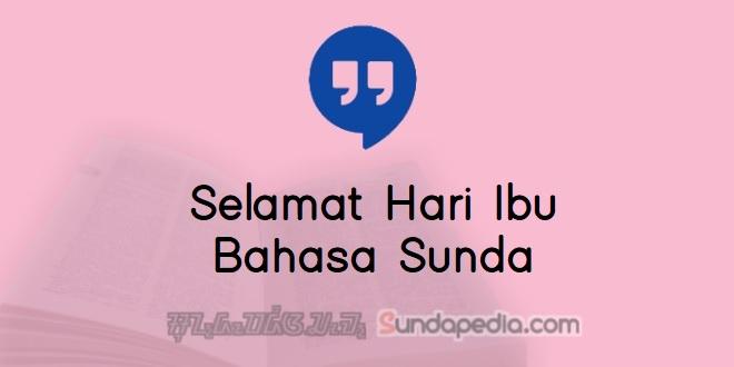 Kata-kata Ucapan Selamat Hari Ibu Bahasa Sunda dan Artinya