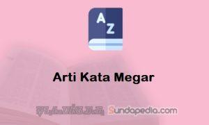 Arti Kata Megar dalam Kamus Bahasa Sunda