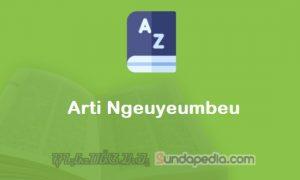 Arti Kata Ngeuyeumbeu dalam Kamus Bahasa Sunda
