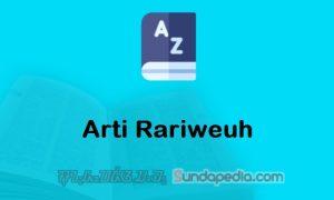 Arti Kata Rariweuh dalam Kamus Bahasa Sunda dan Contoh Kalimatnya