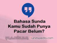 Bahasa Sundanya Kamu Sudah Punya Pacar Belum
