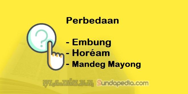 Bedanya Embung, Hoream, dan Mandeg Mayong Bahasa Sunda