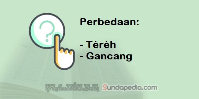 Bedanya Tereh dan Gancang dalam Bahasa Sunda