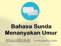 Cara Menanyakan Umur dengan Bahasa Sunda