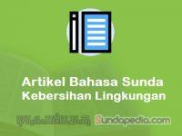 Contoh Artikel Bahasa Sunda tentang Kebersihan Lingkungan