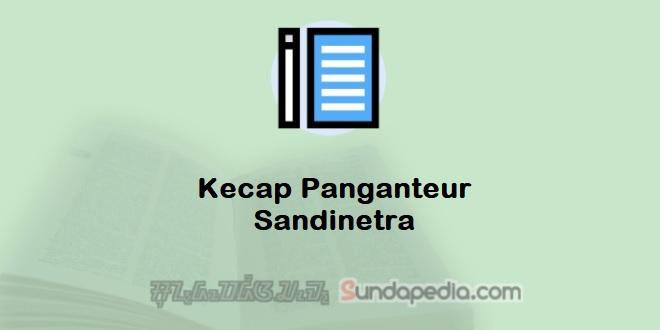 Contoh Kecap Panganteur Sandinetra dan Kalimatnya