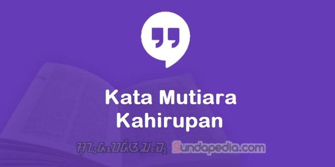 Kata Mutiara Bahasa Sunda Kahirupan
