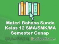 Materi Bahasa Sunda Kelas 12 SMA SMK MA Semester Genap Kurikulum 2013