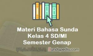 Materi Bahasa Sunda Kelas 4 SD MI Semester Genap Kurikulum 2013