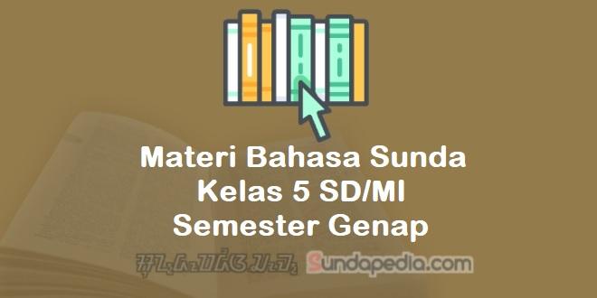 Materi Bahasa Sunda Kelas 5 SD MI Semester Genap Kurikulum 2013