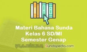 Materi Bahasa Sunda Kelas 6 SD MI Semester Genap Kurikulum 2013