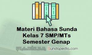 Materi Bahasa Sunda Kelas 7 SMP MTs Semester Genap Kurikulum 2013