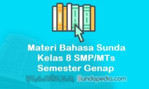 Materi Bahasa Sunda Kelas 8 SMP MTs Semester Genap Kurikulum 2013