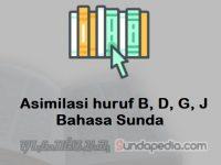 Asimilasi huruf B, D, G, J dalam Bahasa Sunda