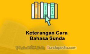 Keterangan Cara Bahasa Sunda