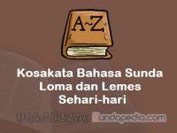 Kosakata Bahasa Sunda Loma dan Lemes yang sering dipakai sehari-hari