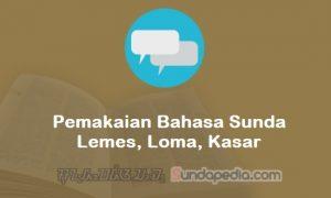 Pemakaian Bahasa Sunda Lemes, Loma, Kasar dalam Percakapan Sehari-hari